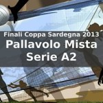 Pallavolo Mista Serie A2 Finali Coppa Sardegna 2013